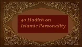 40 Hadith on Islamic Personality